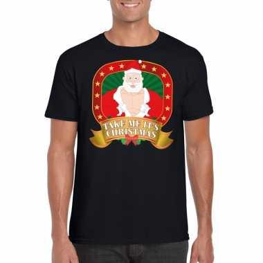 Foute kerst t-shirt zwart take me it's christmas heren