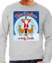 Foute kersttrui now i believe in holy santa grijs voor heren